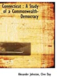 Johnston, Alexander: Connecticut: A Study of a Commonwealth-Democracy
