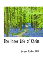 The Inner Life of Christ: A Commentary on…