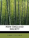 Winthrop, Robert C.: New England Society