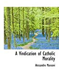 Manzoni, Alessandro: A Vindication of Catholic Morality