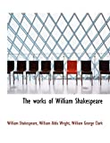 Shakespeare, William: The works of William Shakespeare