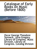 Sonneck, Oscar George Theodore: Catalogue of Early Books on Music (Before 1800)