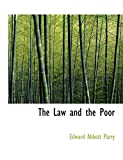 Parry, Edward Abbott: The Law and the Poor