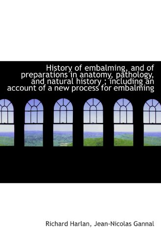 history-of-embalming-and-of-preparations-in-anatomy-pathology-and-natural-history-including-an