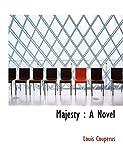 Couperus, Louis: Majesty: A Novel