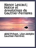 Prévost, abbé: Manon Lescaut; Notice et Annotations de Gauthier-Ferrières (French Edition)