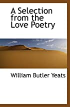 A Selection from the Love Poetry by William…