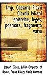 Bidez, Joseph: Imp. Caesaris Flavii Clavdii Ivliani epistvlae, leges, poemata, fragmenta varia (Latin Edition)