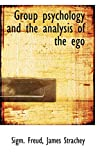 Freud, Sigm.: Group psychology and the analysis of the ego