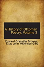 A History of Ottoman Poetry, Volume 2 by…