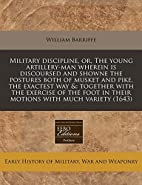 Military discipline: or The young…