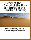 Reuss, Eduard: History of the Canon of the Holy Scriptures in the Christian Church;