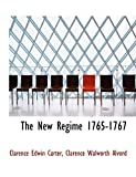 Carter, Clarence Edwin: The New Regime 1765-1767