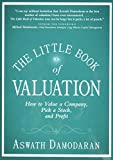 Damodaran, Aswath: The Little Book of Valuation: How to Value a Company, Pick a Stock and Profit (Little Books. Big Profits)
