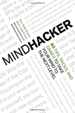 Hale-Evans, Ron: Mindhacker: 60 Tips, Tricks, and Games to Take Your Mind to the Next Level