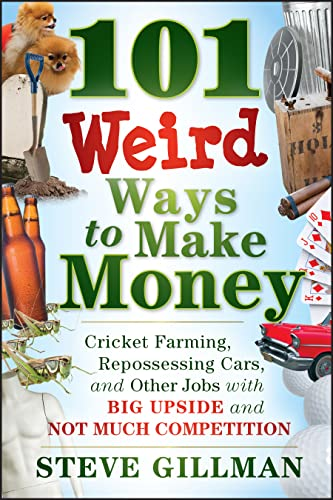101-weird-ways-to-make-money-cricket-farming-repossessing-cars-and-other-jobs-with-big-upside-and-not-much-competition