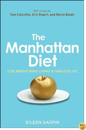 TThe Manhattan Diet: Lose Weight While Living a Fabulous Life