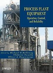 Process Plant Equipment: Operation, Control,…