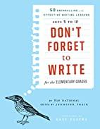 Don't Forget to Write for the…