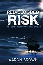 Red-Blooded Risk: The Secret History of Wall…