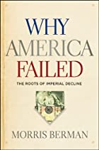 Why America Failed: The Roots of Imperial…