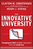 Christensen, Clayton M.: The Innovative University: Changing the DNA of Higher Education from the Inside Out