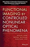Itoh, Kazuyoshi: Functional Imaging by Controlled Nonlinear Optical Phenomena (Wiley Series in Biomedical Engineering and Multi-Disciplinary Integrated: Systems.)