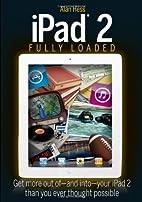 iPad 2 Fully Loaded by Alan H. Hess