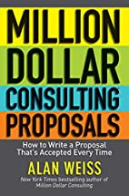 Million Dollar Consulting Proposals: How to…