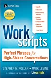 Pollan, Stephen M.: Workscripts: Perfect Phrases for High-Stakes Conversations