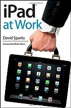 iPad at Work by David Sparks