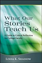 What Our Stories Teach Us: A Guide to…
