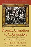Kurzweil, Arthur: From Generation to Generation: How to Trace Your Jewish Genealogy and Family History