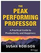 The Peak Performing Professor: A Practical…