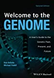 DeSalle, Rob: Welcome to the Genome: A User's Guide to the Genetic Past, Present, and Future