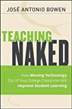 Teaching Naked: How Moving Technology Out of…