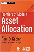 Frontiers of modern asset allocation by Paul…