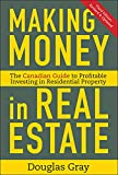 Gray, Douglas: Making Money in Real Estate: The Essential Canadian Guide to Investing in Residential Property