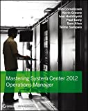 Cornelissen, Bob: Mastering System Center 2012 Operations Manager