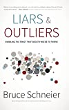Schneier, Bruce: Liars and Outliers: Enabling the Trust that Society Needs to Thrive