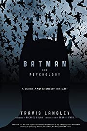 Batman and Psychology: A Dark and Stormy…