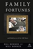 Family Fortunes: How to Build Family Wealth…