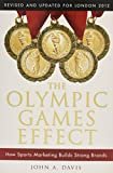 Davis, John A.: The Olympic Games Effect: How Sports Marketing Builds Strong Brands