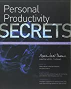 Personal Productivity Secrets: Do what you…