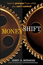 MoneyShift: How to Prosper from What You…