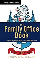 The Family Office Book: Investing Capital…