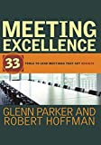 Parker, Glenn M.: Meeting Excellence: 33 Tools to Lead Meetings That Get Results