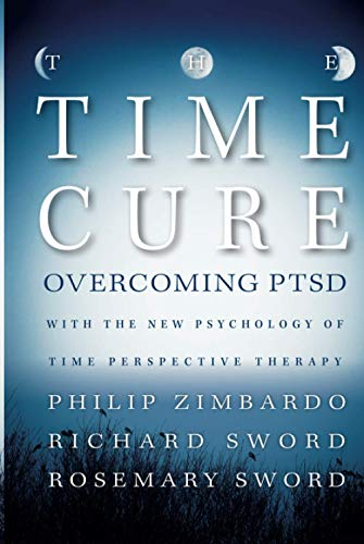 the-time-cure-overcoming-ptsd-with-the-new-psychology-of-time-perspective-therapy