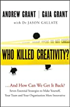 Who Killed Creativity? ...And How Can We Get…