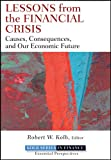 Kolb, Robert: Lessons from the Financial Crisis: Causes, Consequences, and Our Economic Future (Robert W. Kolb Series)